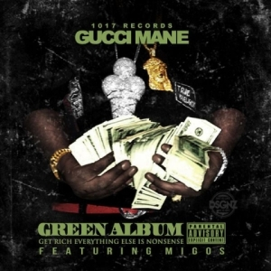 The Green Album BY Gucci Mane X Migos